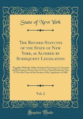 The Revised Statutes of the State of New York, as Altered by Subsequent Legislation, Vol. 2