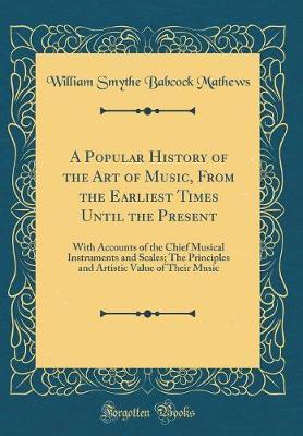 A Popular History of the Art of Music, from the Earliest