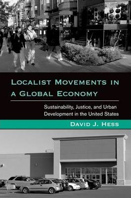 Localist Movements in a Global Economy : Sustainability, Justice, and Urban Development in the United States