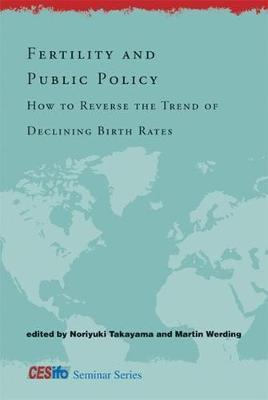 Fertility and Public Policy  How to Reverse the Trend of Declining Birth Rates