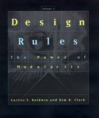 Design Rules: Volume 1 : The Power of Modularity
