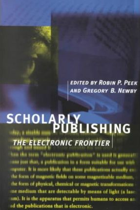 Scholarly Publishing  The Electronic Frontier