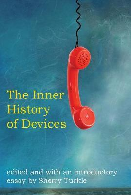 The Inner History of Devices