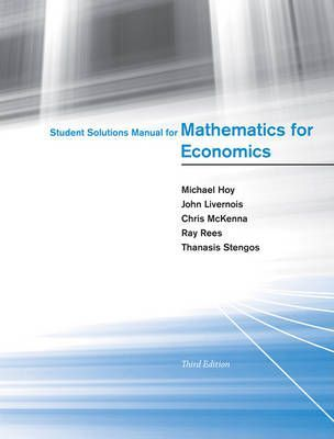 Student Solutions Manual for Mathematics for Economics