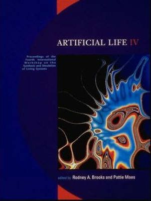 Artificial Life IV  Proceedings of the Fourth International Workshop on the Synthesis and Simulation of Living Systems
