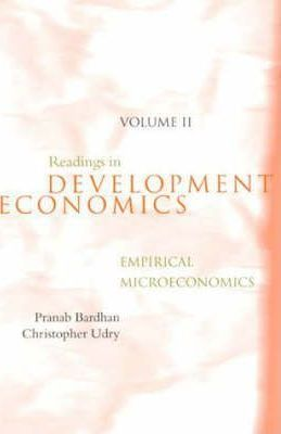 Readings in Development Economics: Readings in Development Economics Empirical Microeconomics: v. 2 Volume 2