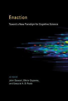 Enaction : Toward a New Paradigm for Cognitive Science