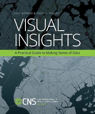 Visual Insights : A Practical Guide to Making Sense of Data