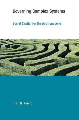Governing Complex Systems: Social Capital for the Anthropocene