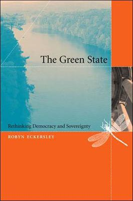 The Green State : Rethinking Democracy and Sovereignty