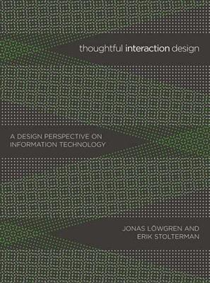Thoughtful Interaction Design : A Design Perspective on Information Technology