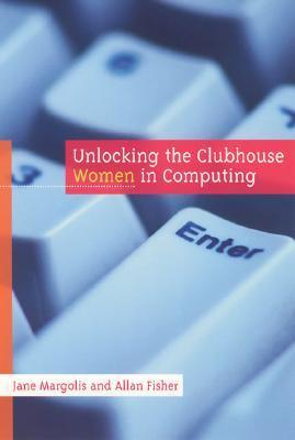 Unlocking the Clubhouse : Women in Computing