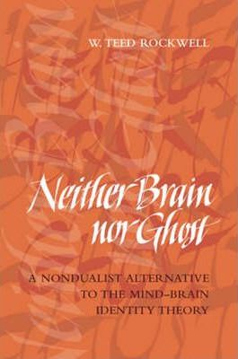 Neither Brain nor Ghost