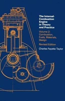 Internal Combustion Engine in Theory and Practice: Volume 2 : Combustion, Fuels, Materials, Design