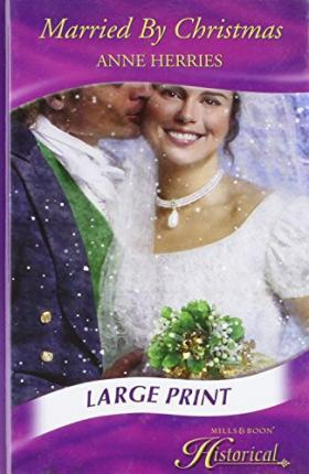 Married By Christmas.Married By Christmas Anne Herries 9780263201253