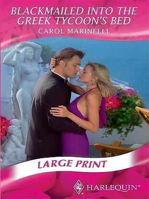 Blackmailed Into The Greek Tycoons Bed Carol Marinelli