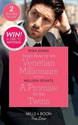 Swept Away By The Venetian Millionaire / A Promise For The Twins