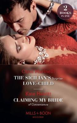 The Sicilian's Surprise Love-Child / Claiming My Bride Of Convenience