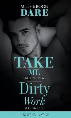 Take Me / Dirty Work