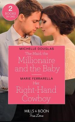 The Maid, The Millionaire And The Baby / Her Right-Hand Cowboy