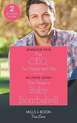 The Ceo, The Puppy And Me / The Texan's Baby Bombshell