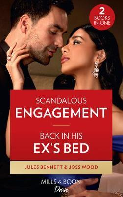Scandalous Engagement / Back In His Ex's Bed