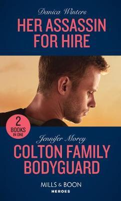Her Assassin For Hire / Colton Family Bodyguard