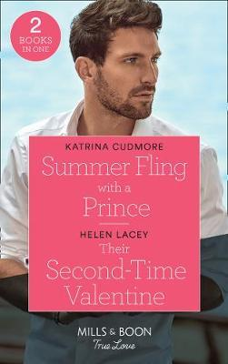 Summer Fling With A Prince / Their Second-Time Valentine