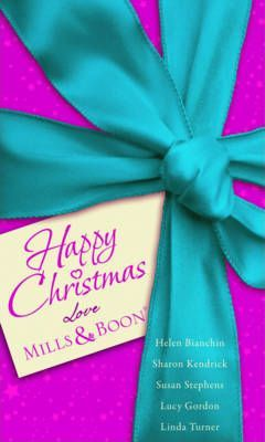 Happy Christmas Love Mills & Boon: WITH A Christmas Marriage Ultimatum AND In Yuletide Reunion AND The Sultan's Seduction AND The Millionaire's Christmas Wish AND A Wild West Christmas