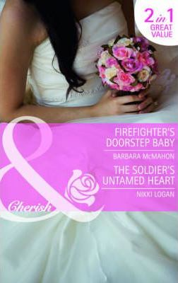 Firefighter's Doorstep Baby: AND The Soldier's Untamed Heart