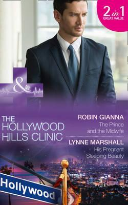 The Prince and the Midwife: The Prince and the Midwife / His Pregnant Sleeping Beauty (the Hollywood Hills Clinic, Book 5)