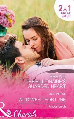 Behind The Billionaire's Guarded Heart