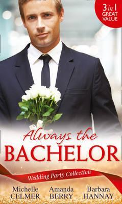 Wedding Party Collection: Always The Bachelor