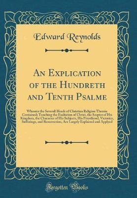 An Explication of the Hundreth and Tenth Psalme