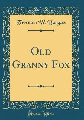 Old Granny Fox (Classic Reprint)