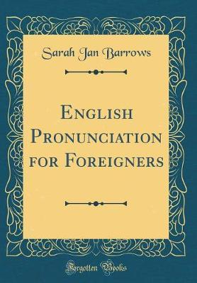 English Pronunciation for Foreigners (Classic Reprint) thumbnail