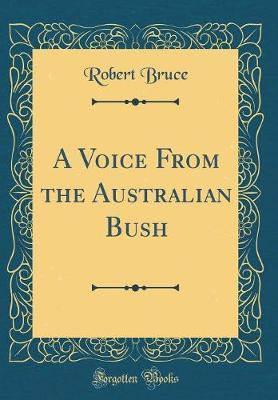 A Voice from the Australian Bush (Classic Reprint)