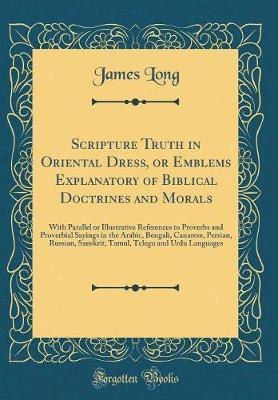 Scripture Truth in Oriental Dress, or Emblems Explanatory of