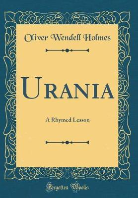 Urania  A Rhymed Lesson (Classic Reprint)