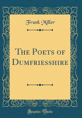 The Poets of Dumfriesshire (Classic Reprint)