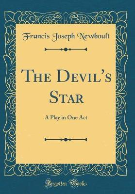 The Devil's Star  A Play in One Act (Classic Reprint)