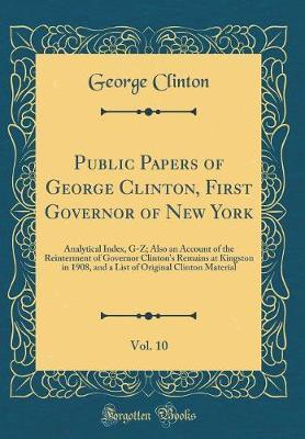 Public Papers of George Clinton, First Governor of New York, Vol. 10