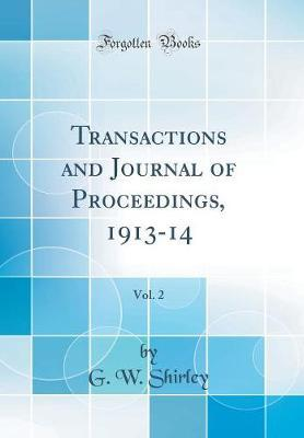 Transactions and Journal of Proceedings, 1913-14, Vol. 2 (Classic Reprint)