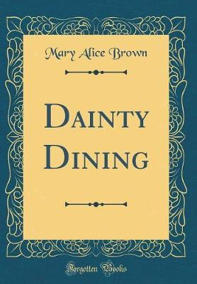 Dainty Dining (Classic Reprint)