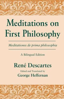 Meditations on First Philosophy / Meditationes de prima philosophia  A Bilingual Edition
