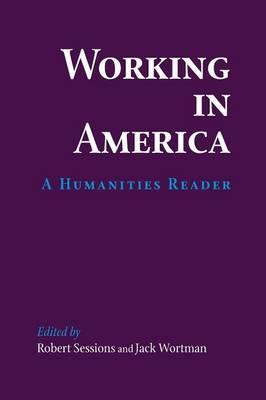 Working In America  A Humanities Reader