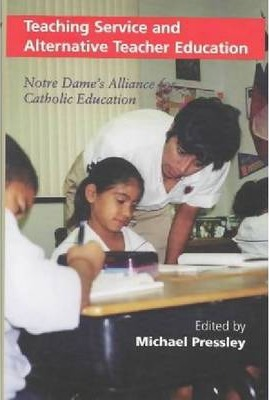 Teaching Service and Alternative Teacher Education  Notre Dame's Alliance for Catholic Education