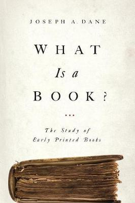 What Is a Book?  The Study of Early Printed Books