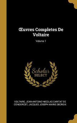 Oeuvres Completes de Voltaire; Volume 1