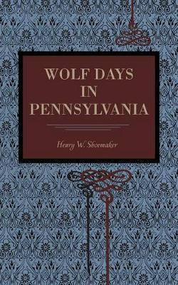 Wolf Days in Pennsylvania